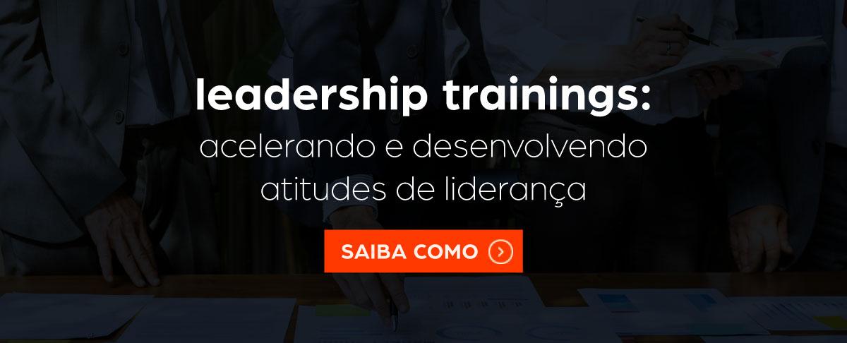 Leadership Trainings - acelerando e desenvolvendo atitudes de liderança. Saiba como!